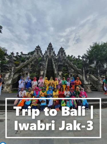 IWABRI Jak-3 Trip to Bali