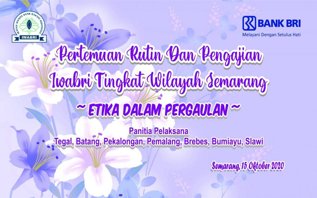 Pertemuan Rutin dan Pengajian IWABRI Tingkat Wilayah Semarang, 15 Oktober 2020