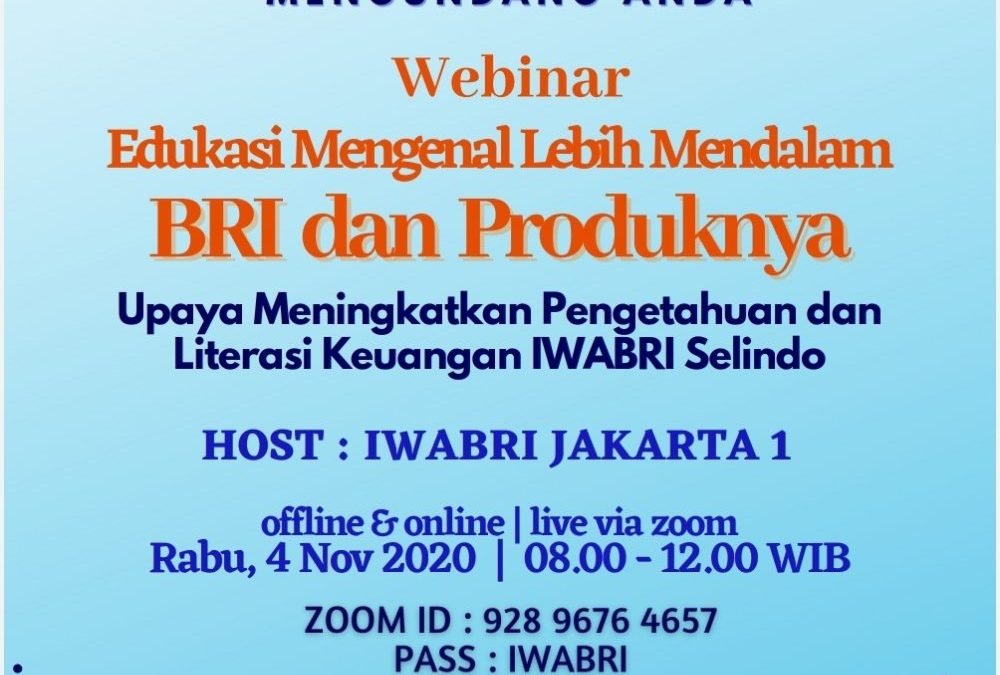 """IWABRI Tingkat Wilayah Jakarta 2 Turut Serta Dalam Webinar Bersama IWABRI Pusat """"Edukasi Mengenal Lebih Mendalam BRI dan Produknya"""""""