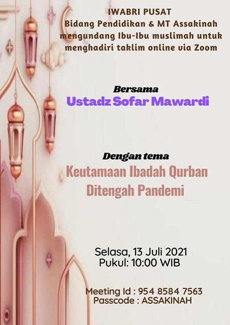 """Taklim Online oleh Bidang Pendidikan IWABRI Tingkat Pusat dan Majelis Taklim Assakinah """" Keutamaan Ibadah Qurban di Tengah Pandemi """""""