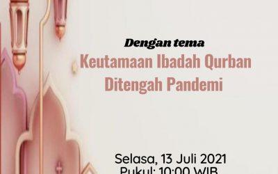 KEUTAMAAN IBADAH QURBAN DI TENGAH PANDEMI – PENGAJIAN RUTIN MT ASSAKINAH, 13 JULI 2021