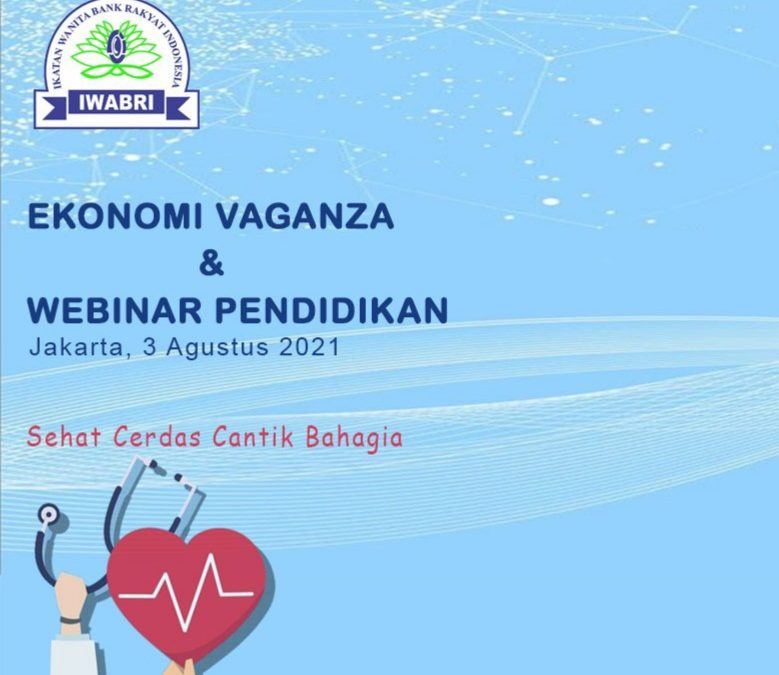 IWABRI Tingkat Wilayah Jakarta 2 Turut Serta Dalam Ekonomi Vaganza  dan Webinar Pendidikan (Agustus 2021)