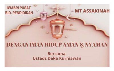 "PENGAJIAN ASSAKINAH ""DENGAN IMAN HIDUP AMAN & NYAMAN"", 28 SEPTEMBER 2021"