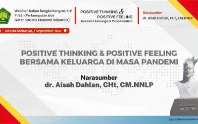 WEBINAR PI ISEI – POSITIVE THINKING & POSITIVE FEELING BERSAMA KELUARGA DI MASA PANDEMI, 1 SEPTEMBER 2021