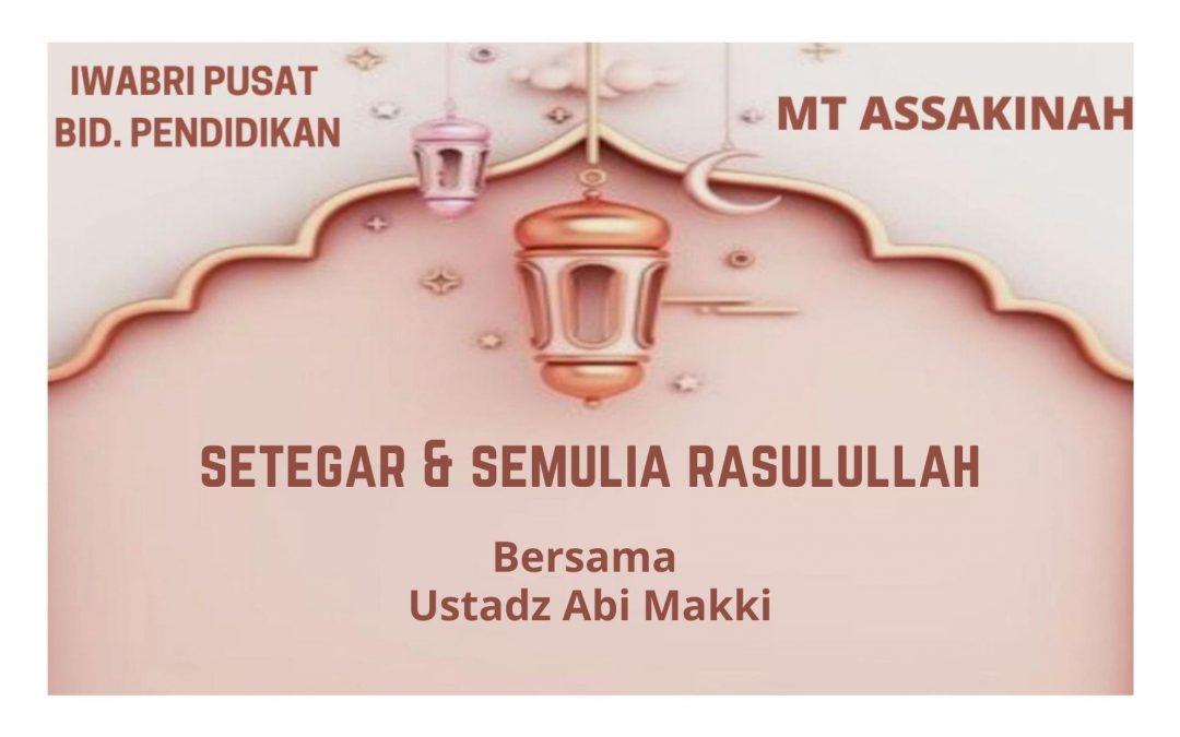 "PENGAJIAN ASSAKINAH ""SETEGAR & SEMULIA RASULULLAH', 12 OKTOBER 2021"
